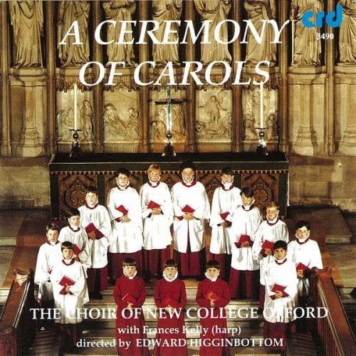 A Ceremony of Carols (Britten, Howells, Holst and More) - Choir of New College, Oxford