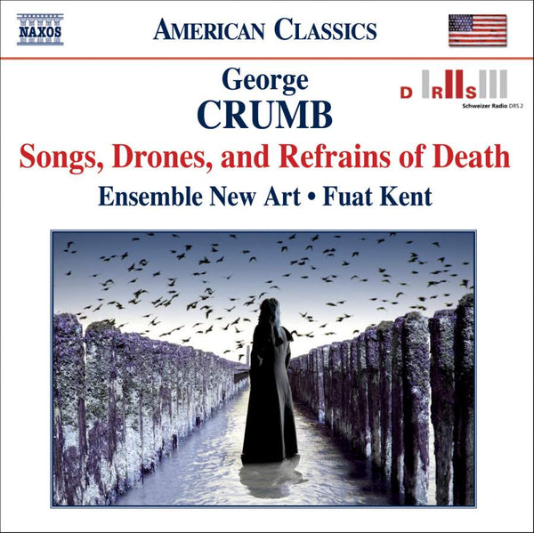 CRUMB: SONGS, DRONES AND REFRAINS OF DEATH - KENT, ENSEMBLE NEW ART
