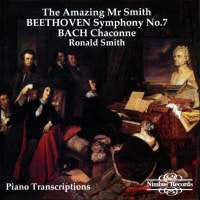 The Amazing Mr. Smith - Piano Transcriptions of Beethoven and Bach