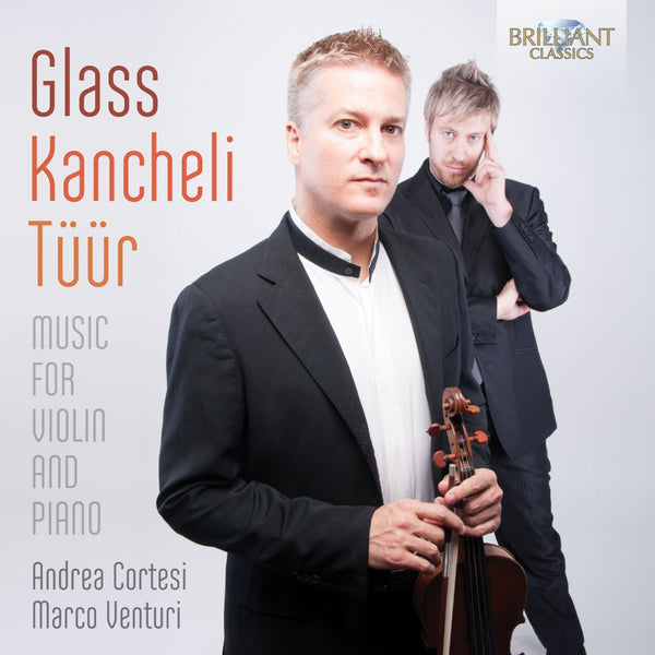 Glass & Kancheli & Tuur: Music for Violin and Piano