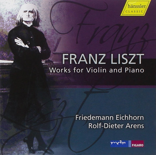 LISZT: Works for Violin and Piano - Friedemann Eichhorn (piano) & Rolfe-Deiter Arens (violin)