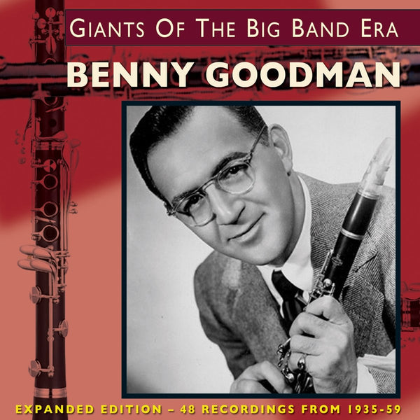 Benny Goodman: Giants of the Big Band Era (2 CD Expanded Version)