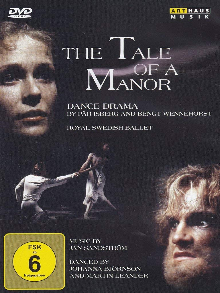 SANDSTROM: TALE OF A MANOR - BJORNSON; LEANDER; ROYAL SWEDISH BALLET; SWEDISH RADIO SYMPHONY ORCHESTRA; DOMINIQUE; ISBERG; WENNEHORST