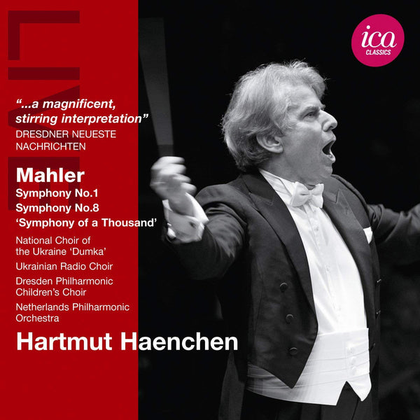 HARTMUT HAENCHEN CONDUCTS MAHLER SYMPHONIES 1 & 8 (2 CDS) - NATIONAL CHOIR OF THE UKRAINE 'DUMKA'; UKRAINIAN RADIO CHOIR; DRESDEN PHILHARMONIC CHILDREN'S CHOIR; NETHERLANDS PHILHARMONIC
