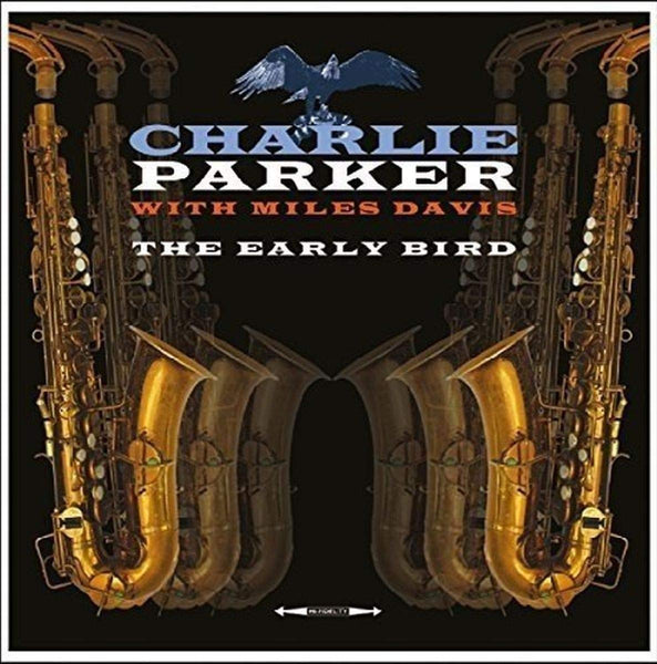 Charlie Parker With Miles Davis: Early Bird (VINYL)