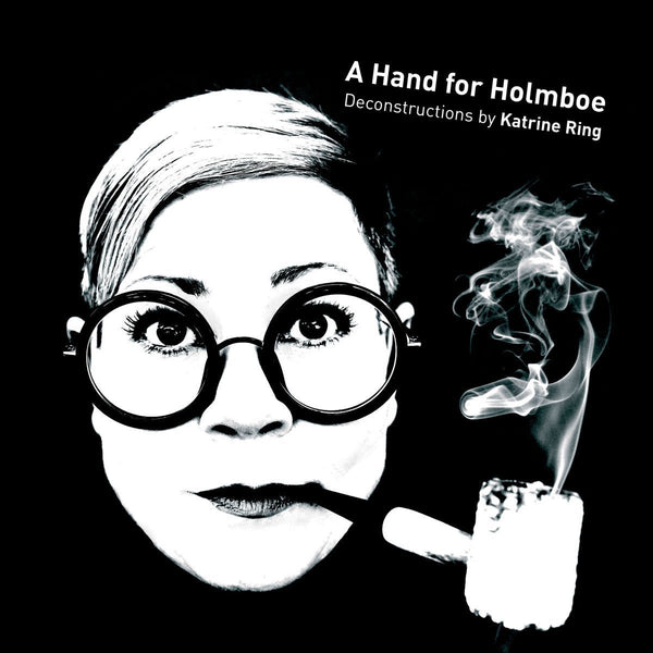 A HAND FOR HOLMBOE - RING; DANISH NATIONAL CHAMBER ORCHESTRA; KOIVULA