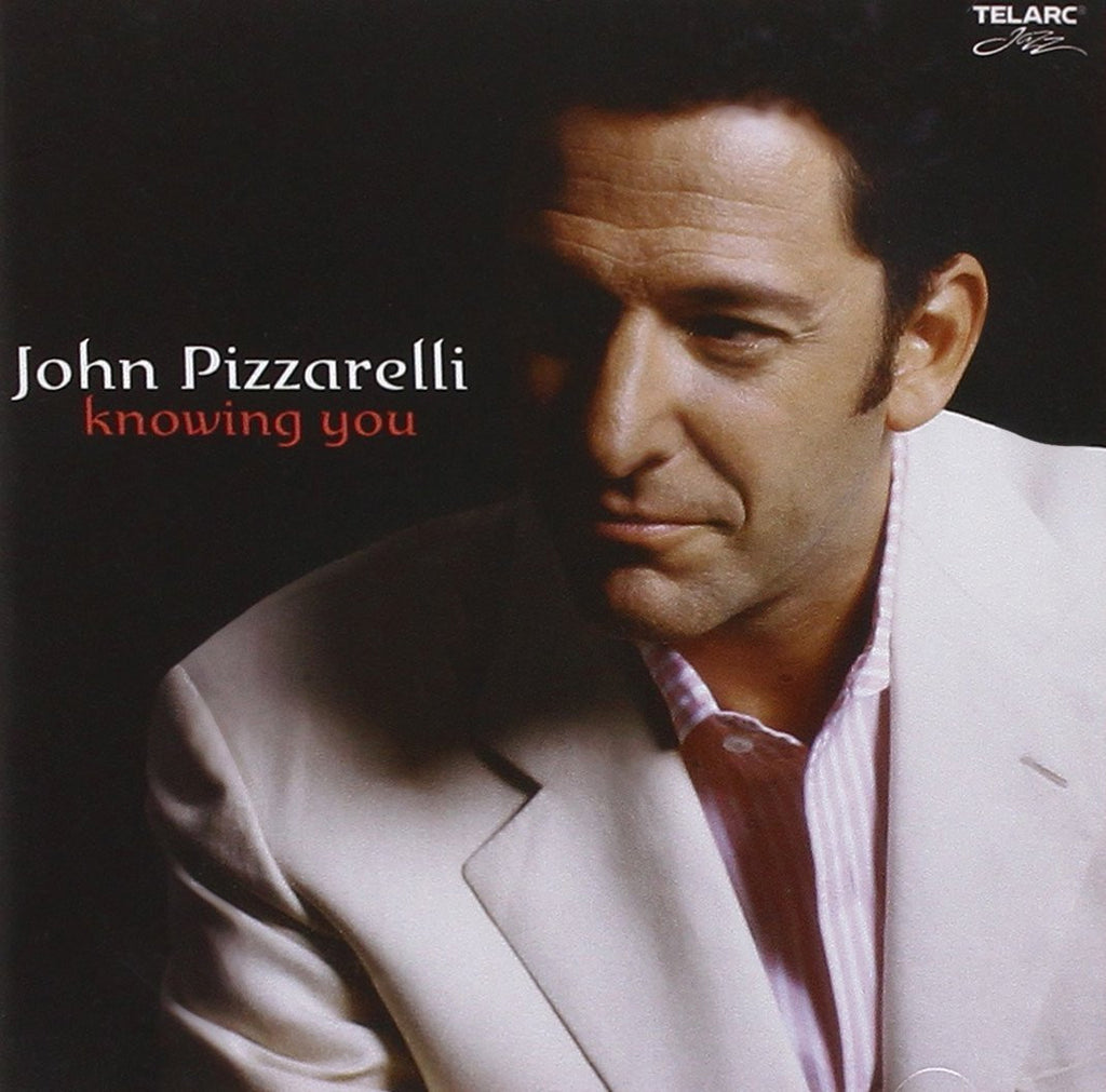 PIZZARELLI, JOHN Knowing You*