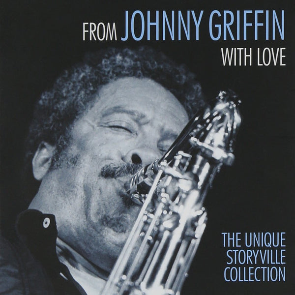 FROM JOHNNY GRIFFIN WITH LOVE: THE UNIQUE STORYVILLE COLLECTION (3 CDS + 1 DVD)