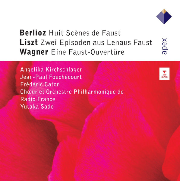 LISZT, WAGNER & BERLIOZ: MUSIC INSPIRED BY FAUST- KIRSCHLAGER; FOUCHECOURT; CATON; ZIBI; CHOEUR DE RADIO FRANCE; ORCHESTRE PHILHARMONIQUE DE RADIO FRANCE; SADO