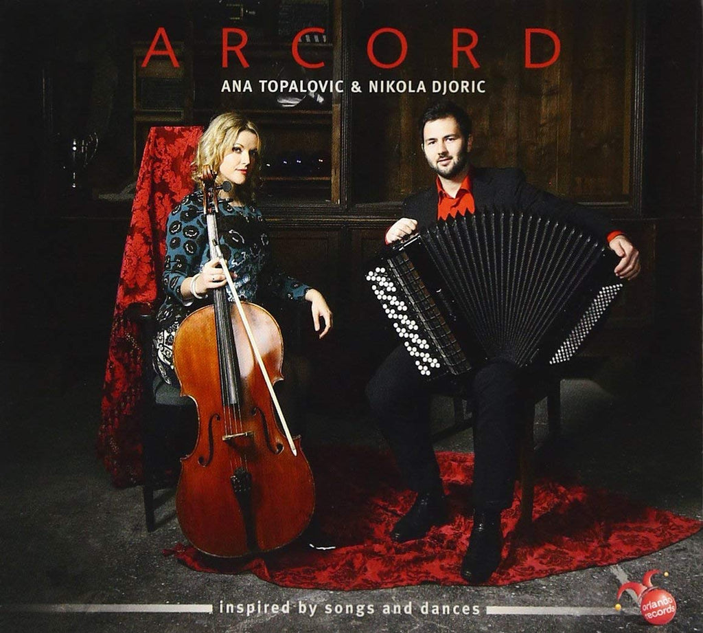 ARCORD: INSPIRED BY SONGS AND DANCES - TOPALOVIC; DORIC