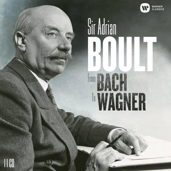 ADRIAN BOULT: FROM BACH TO WAGNER