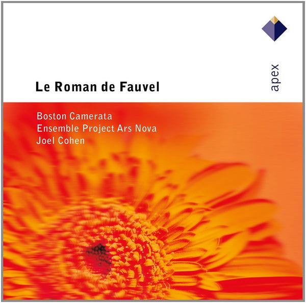 LE ROMAN DE FAUVEL - COHEN; BOSTON CAMERATA; ENSEMBLE PROJECT ARS NOVA