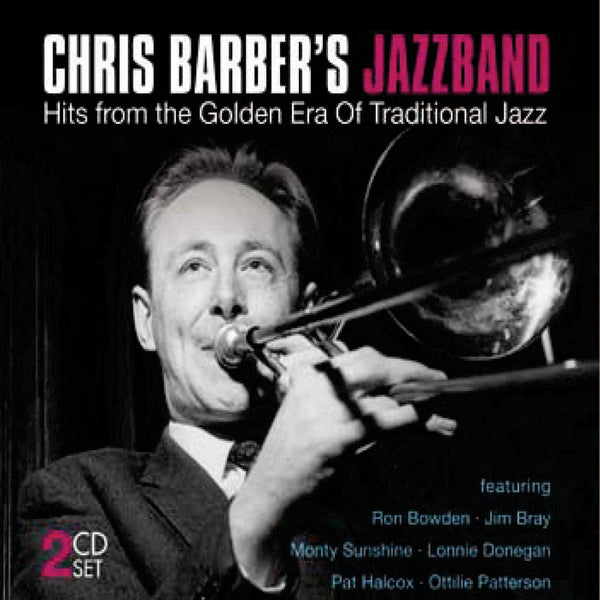 BARBER, CHRIS JAZZ BAND (2CD SET): Hits From The Golden Era Of Traditional Jazz