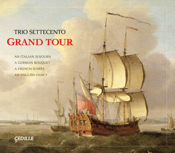 A GRAND TOUR: TRIO SETTECENTO (4 CDS)