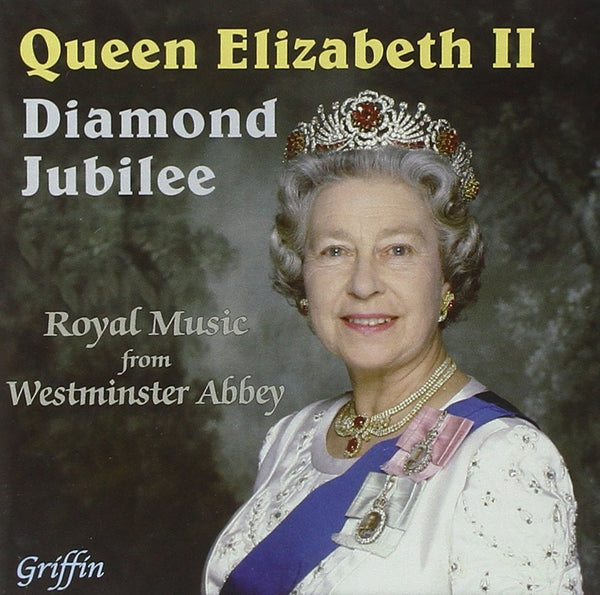 The Elizabeth II Diamond Jubilee Album - Royal Music from Westminster Abbey