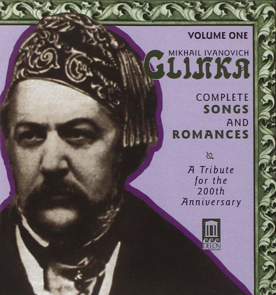 Glinka: Complete Songs and Romances, Volume 1