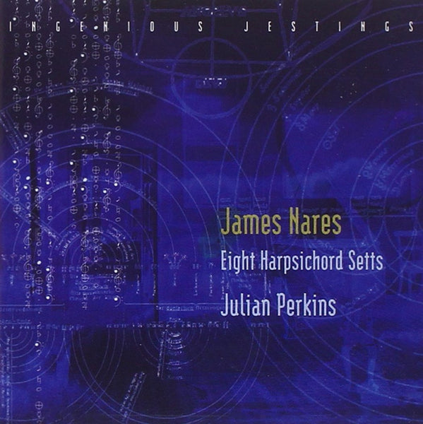 Nares: Ingenious Jestings - The Complete Harpsichord Setts; Handel: Harpsichord Suite in D minor - Julian Perkins