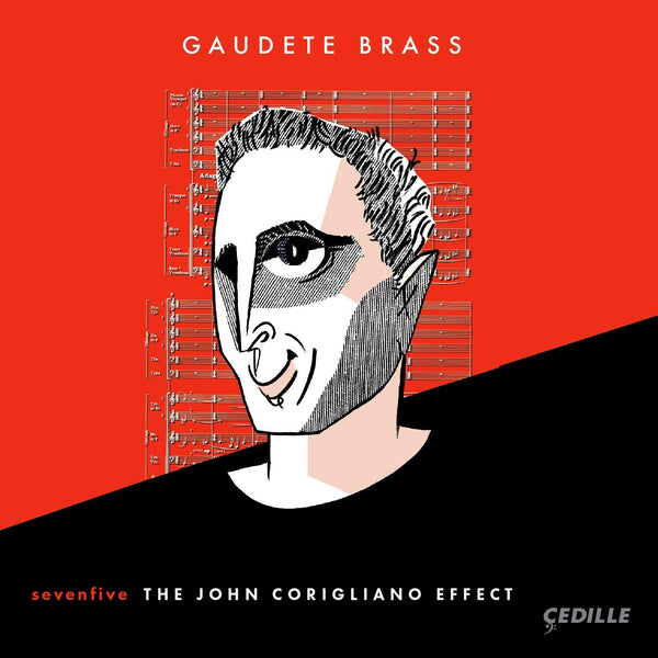 SEVENFIVE: THE JOHN CORIGLIANO EFFECT - GAUDETE BRASS; GOODWIN; JACOBS; STAMPS; HOWARTH; HICKEY; SCHUCHAT