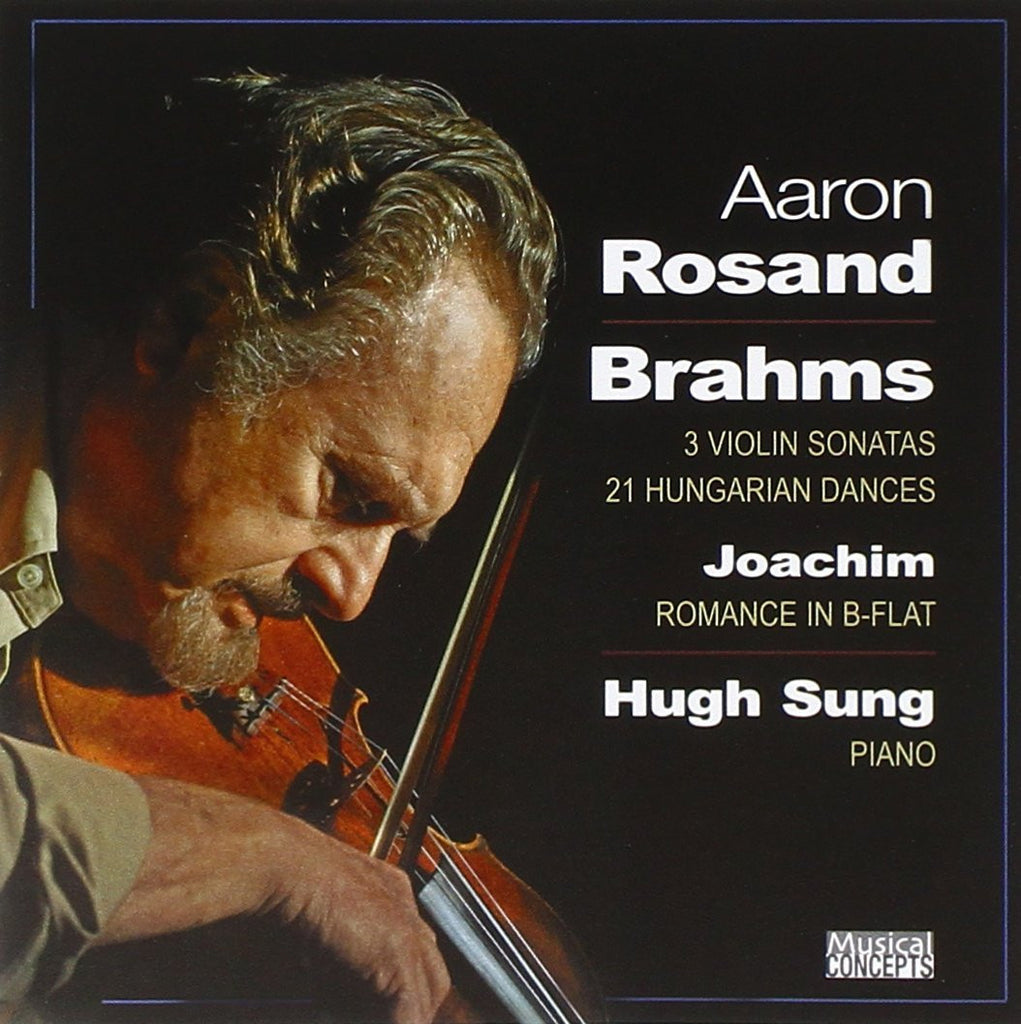 Brahms: 3 Violin Sonatas; 21 Hungarian Dances; Joachim: Romance - Aaron Rosand and Hans Sung (2 CDs)