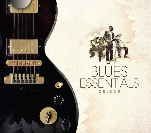 Blues Essentials Deluxe (3 CDs)