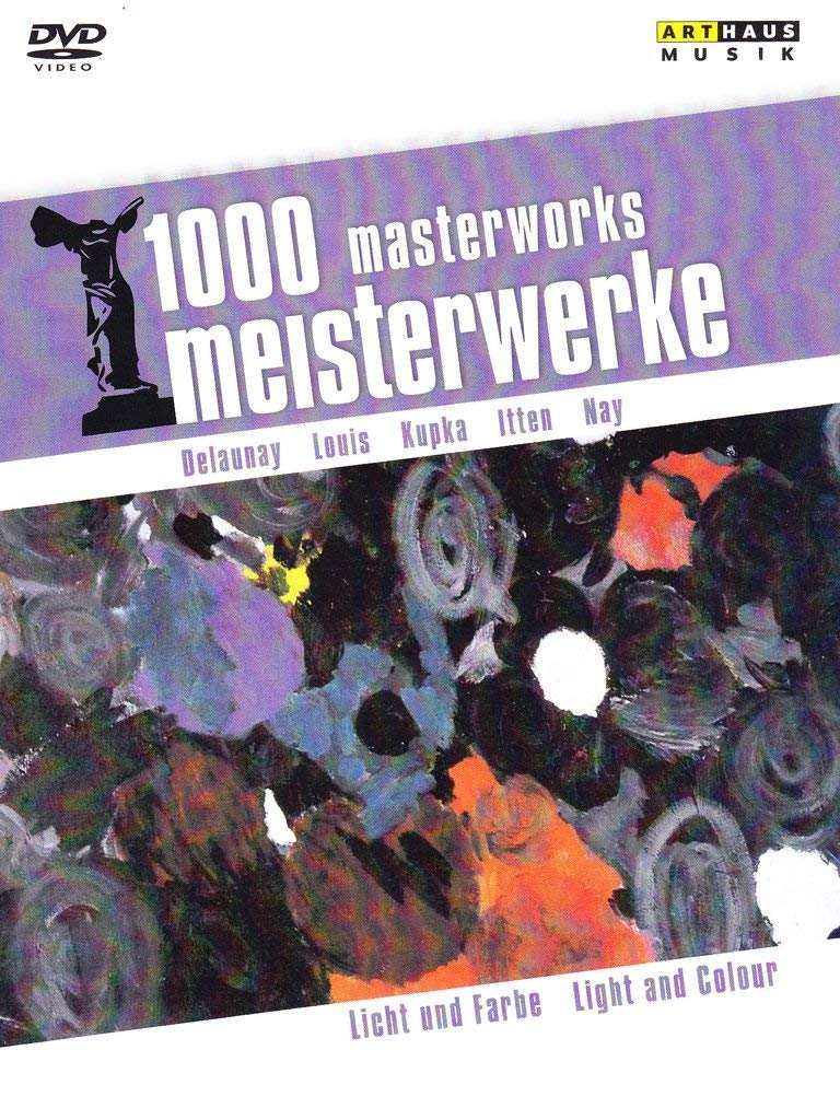 1000 MASTERWORKS: LIGHT AND COLOR - DELAUNAY; LOUIS; KUPKA; ITTEN; NAY