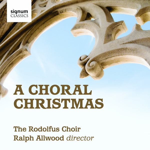 A Choral Christmas - Rodolfus Choir, Ralph Allwood