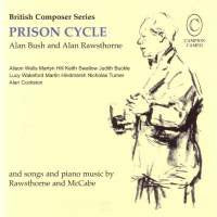 Prison Cycle - Songs of Alan Bush & Alan Rawsthorne