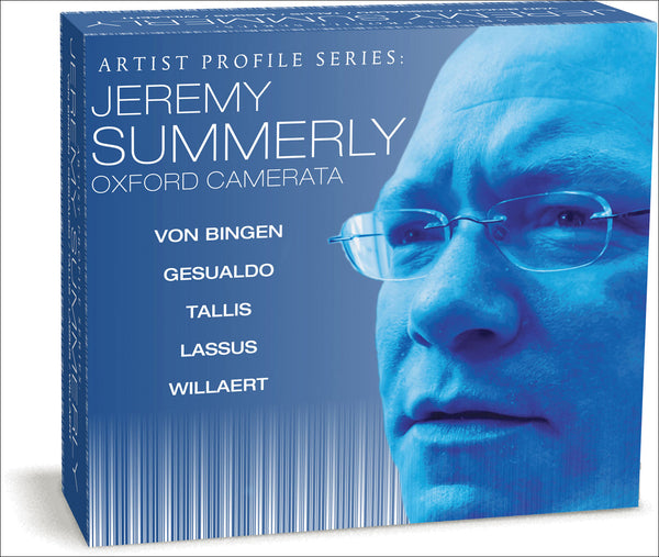 ARTIST PROFILE: JEREMY SUMMERLY & THE OXFORD CAMERATA (6 CDS)