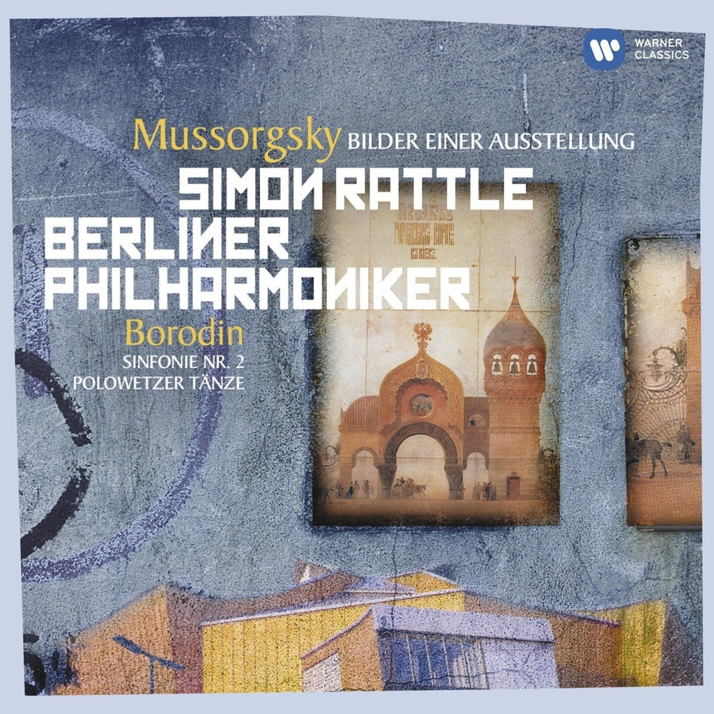 Mussorgsky: Pictures At An Exhibition; Borodin: Symphony No 2, Polvetsian Dances - Simon Rattle, Berlin Philharmonic