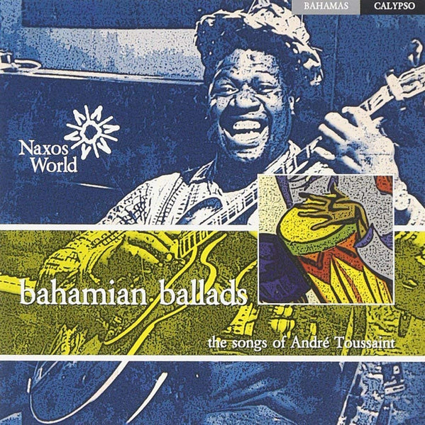 BAHAMIAN BALLADS: THE SONGS OF ANDRE TOUISSANT