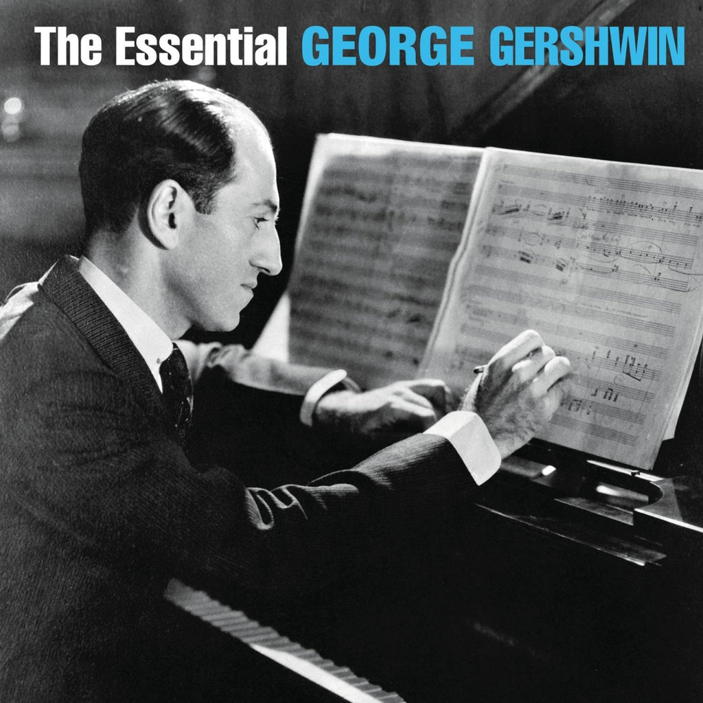 THE ESSENTIAL GEORGE GERSHWIN (2 CDs)