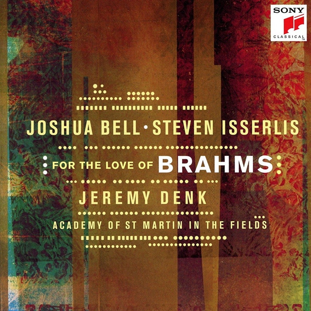 FOR THE LOVE OF BRAHMS - JOSHUA BELL, JEREMY DENK, STEVEN ISSERLIS, ACADEMY OF ST. MARTIN IN THE FIELDS