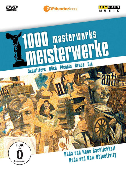1000 MASTERWORKS: DADA AND NEW OBJECTIVITY - SCHWITTERS; HOCH; PICABIA; GROSZ; DIX