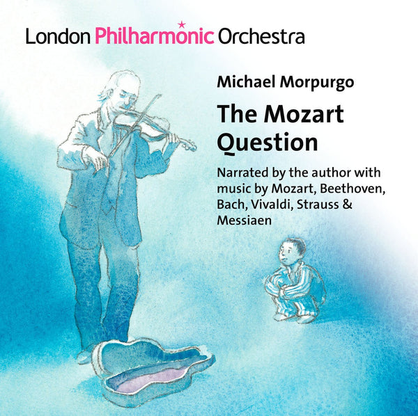 MORPURGO: THE MOZART QUESTION - MORPURGO; LIEBECK; COLLON; REID; LONDON PHILHARMONIC ORCHESTRA