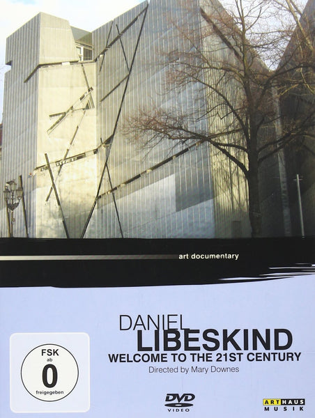 DANIEL LIBESKIND: WELCOME TO THE 21ST CENTURY