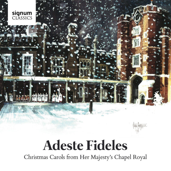 Adeste Fideles: Christmas Carols from Her Majesty's Chapel Royal - Choir of the Chapel Royal, Huw Williams