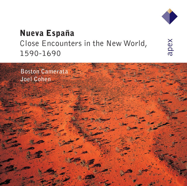 NUEVA ESPANA: CLOSE ENCOUNTERS IN THE NEW WORLD - AZEMA; COHEN; BOSTON CAMERATA