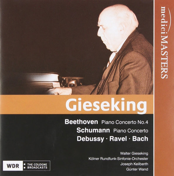 GIESEKING PLAYS BEETHOVEN, DEBUSSY & SCHUMANN
