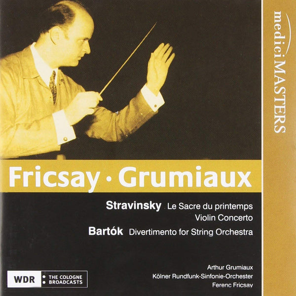 FRICSAY AND GRUMIAUX PERFORM STRAVINSKY AND BARTOK