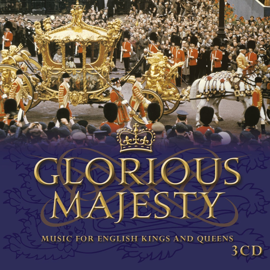 GLORIOUS MAJESTY - MUSIC FOR ENGLISH KINGS AND QUEENS