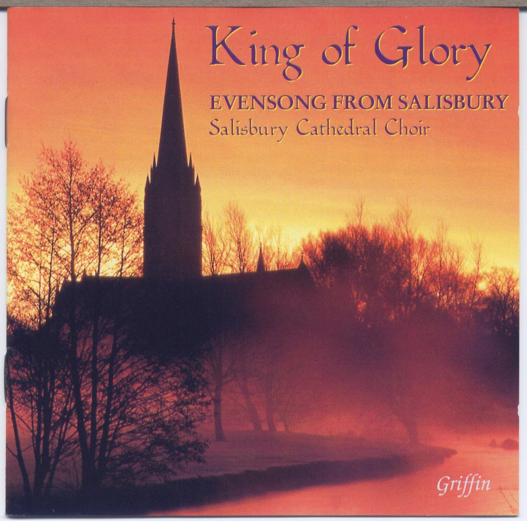 King of Glory: Evensong from Salisbury - Salisbury Cathedral Choir