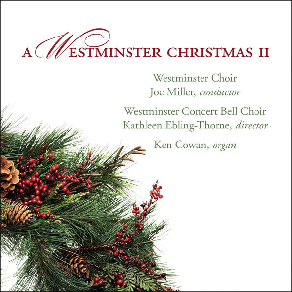 A Westminster Christmas, Vol. 2 - Westminster Choir, Westminster Concert Bell Choir