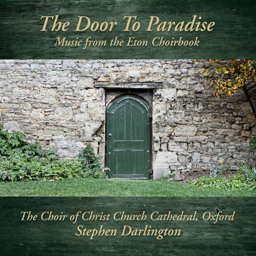 THE DOOR TO PARADISE: MUSIC FROM THE ETON CHOIRBOOK - CHOIR OF CHRIST CHURCH CATHEDRAL, OXFORD, STEPHEN DARLINGTON (5 CDS)