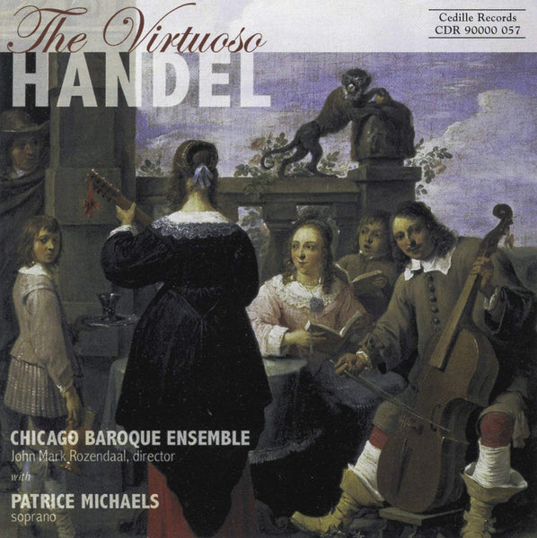 VIRTUOSO HANDEL: MICHAELS; ROZENDAAL; CHICAGO BAROQUE ENSEMBLE