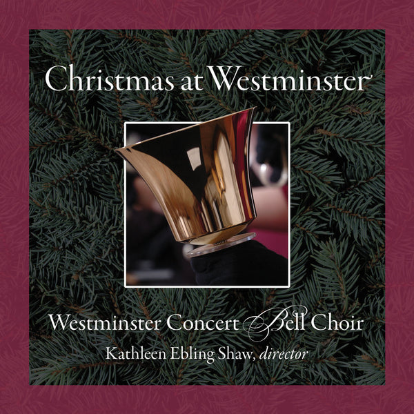 CHRISTMAS AT WESTMINSTER - Westminster Concert Bell Choir
