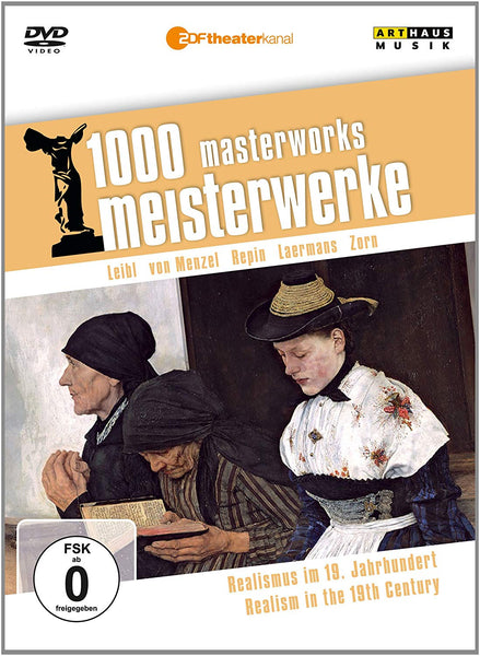 1000 MASTERWORKS: REALISM IN THE 19TH CENTURY - LEIBL; MENZEL; REPIN; LAERMANS; ZORN