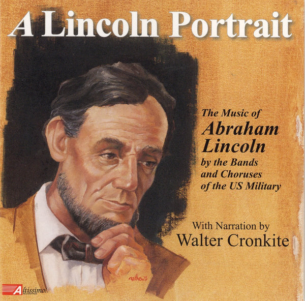 A LINCOLN PORTRAIT - US ARMY CEREMONIAL BAND; US AIR FORCE BAND; US AIR FORCE BAND ORCHESTRA; US MARINE BAND; US ARMY CHORUS; US COAST GUARD