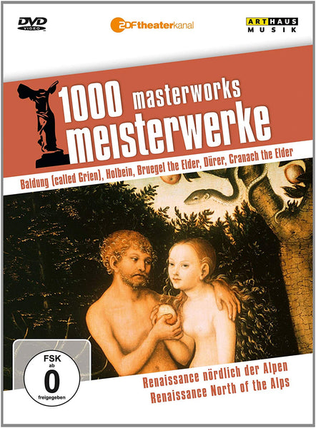 1000 MASTERWORKS: RENAISSANCE NORTH OF THE ALPS - GRIEN; HOLBEIN THE YOUNGER; D?RER; BRUEGEL THE ELDE; LUCAS CRANACH THE ELDER