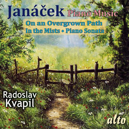 Janacek: Piano Music - On an Overgrown Path; In the Mists; Piano Sonata - Radoslav Kvapil