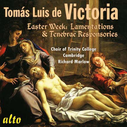Victoria: EASTER WEEK - Lamentations & Responsories -- Choir of Trinity College, Cambridge, Timothy Marlow